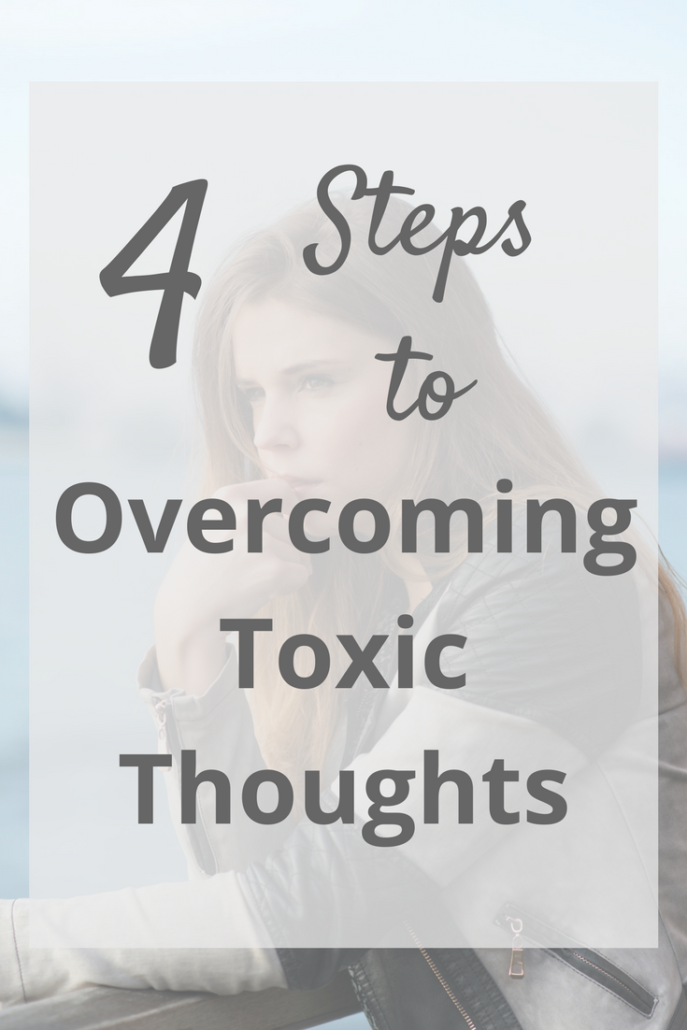 4 Steps to Overcoming Toxic Thoughts | Kris Reece